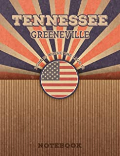 Greeneville Tennessee Home Is Where The Love Is Notebook: Record your memories to be a beautiful memory in the most beauti...