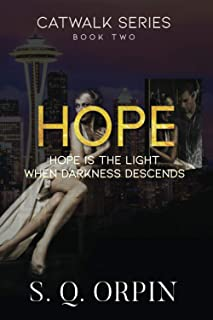 Hope: Hope is the Light when Darkness Descends (Catwalk)