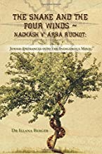 The Snake and the Four Winds ~ Nachash v' Arba Ruchot:: Jewish Entrances into the Indigenous Mind ~ A Journey of Memory and Healing