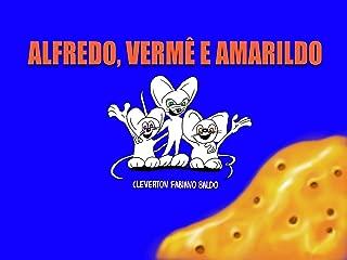 ALFREDO, VERMÊ E AMARILDO (Portuguese Edition)