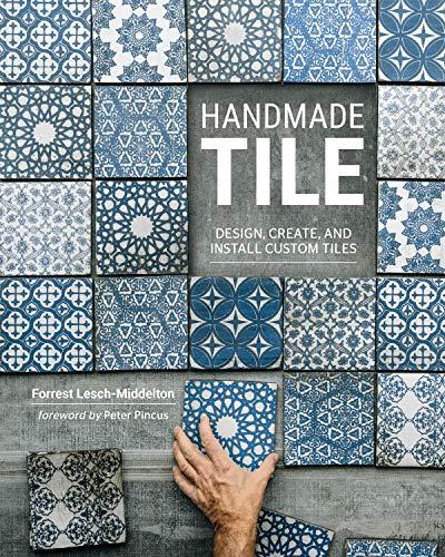 Handmade Tile:Design, Create, and Install Custom Tiles (English Edition)