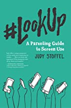 #LookUp: A Parenting Guide to Screen Use