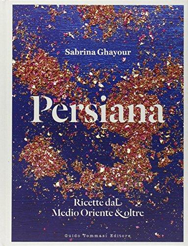 Persiana. Ricette dal Medio Oriente & oltre (Gli illustrati)