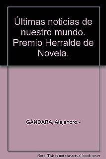 Últimas noticias de nuestro mundo. Premio Herralde de Novela.