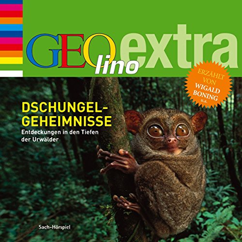 Dschungel-Geheimnisse. Entdeckungen in den Tiefen der Urwälder Titelbild