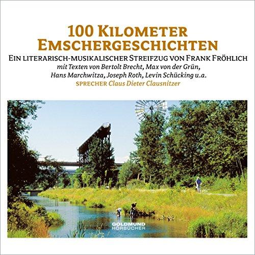100 Kilometer Emschergeschichten. Ein literarisch-musikalischer Streifzug von Frank Fröhlich cover art