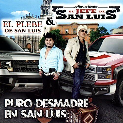 El Plebe de San Luis & Max Montes el Jefe de San Luis