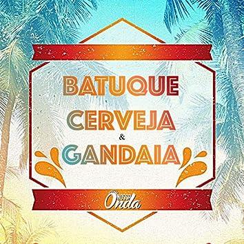 Batuque, Cerveja e Gandaia (Ao Vivo)