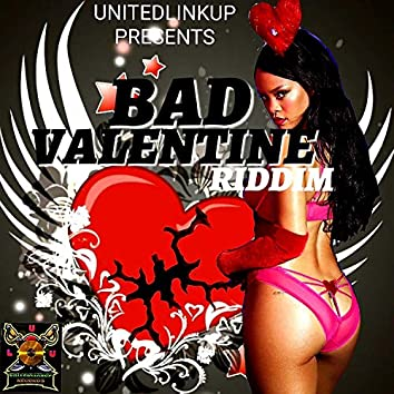 Bad valentines riddim