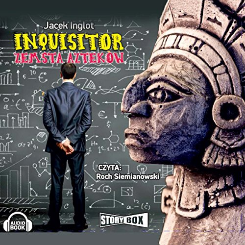 Inquisitor: Zemsta Azteków audiobook cover art