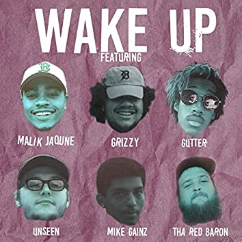 Wake Up (feat. Malik Banner, Tha Red Baron, Grizzy, Gutter & Mike Gainz)