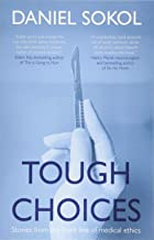 Tough Choices: Stories from the front line of medical ethics
