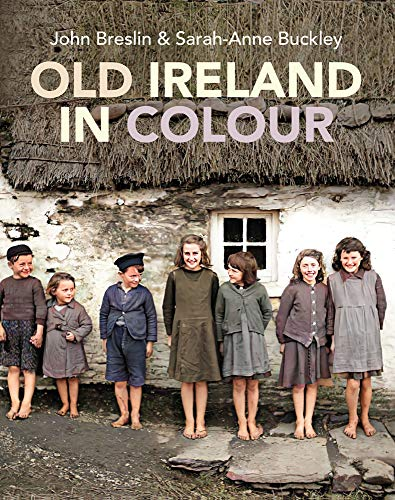 Compare Textbook Prices for Old Ireland in Colour  ISBN 9781785373701 by Buckley, Sarah-Anne,Breslin, John