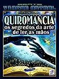 QUIROMANCIA: Os Segredos da Arte de Ler as Mãos (Série Viagem Astral Livro 2)