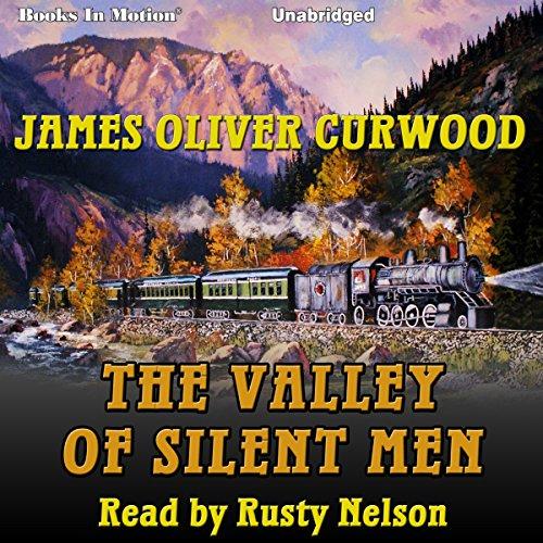 Couverture de The Valley of Silent Men