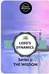 THE LORD'S DYNAMICS: THE WISDOM Paperback