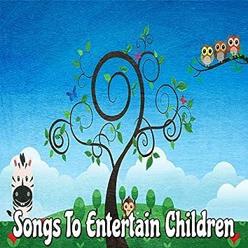 Songs To Entertain Children