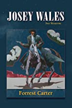 Josey Wales: Gone To Texas & The Vengeance Trail Of Josey Wales [Two Westerns] by Forrest Carter (1-Sep-1989) Paperback