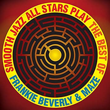 Smooth Jazz All Stars Play The Best of Frankie Beverly & Maze