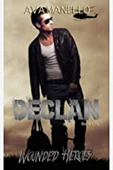 Declan (Wounded Heroes Book 1) Kindle Edition