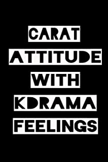 """CARAT ATTITUDE WITH KDRAMA FEELINGS: KPOP Fan Gratitude Journal Book 366 Pages 6"""" x 9"""" Notebook"""