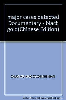 major cases detected Documentary - black gold