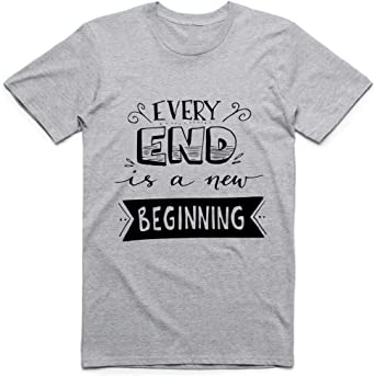 Every End is a New Beginning Printed T-Shirt for Men XXL