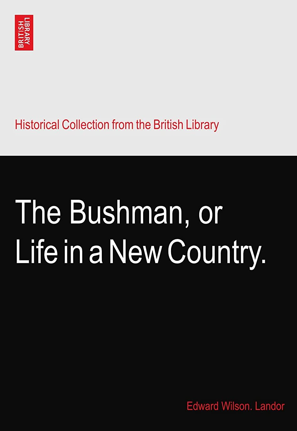 幸運なことに海峡ひも豚The Bushman, or Life in a New Country.