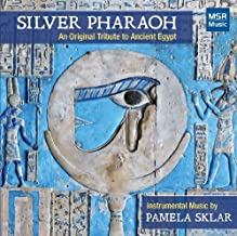 Silver Pharoah: Original Tribute to Ancient Egypt by Pamela Sklar