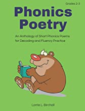 Phonics Poetry: An Anthology of Short Phonics Poems for Decoding and Fluency Practice
