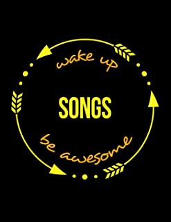 Wake Up Songs Be Awesome | Cool Notebook for a Singer and Songwriter, Legal Ruled Journal: Wide Ruled