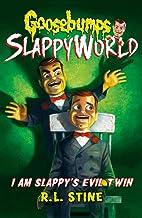 I Am Slappy's Evil Twin: 3 (Goosebumps Slappyworld)
