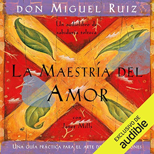 La maestría del amor [The Mastery of Love]     Una guía práctica para el arte de las relaciones [A Practical Guide for the Art of Relationships]              Autor:                                                                                                                                 Don Miguel Ruiz,                                                                                        Janet Mills                               Sprecher:                                                                                                                                 Rafael Gomez                      Spieldauer: 4 Std. und 50 Min.     1 Bewertung     Gesamt 5,0