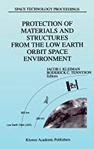 Protection of Materials and Structures from the Low Earth Orbit Space Environment: Proceedings of Icpmse-3, Third International Space Conference, Held