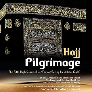 Pilgrimage 'Hajj'     The Fifth High Grade of Al-Taqwa (The High Grades of Al-Taqwa) (Volume 5)              Written by:                                                                                                                                 Mohammad Amin Sheikho                               Narrated by:                                                                                                                                 Paul Baynes                      Length: 3 hrs and 4 mins     Not rated yet     Overall 0.0