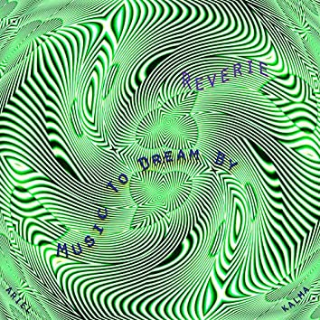 Reverie Music to Dream By