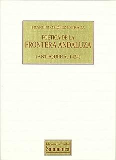 Poética de la frontera andaluza: Antequera, 1424 (Textos recuperados) (Spanish Edition)