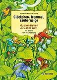 Glöckchen, Trommel, Zaubergeige: Musikmärchen aus aller Welt - Dorothée Kreusch-Jacob