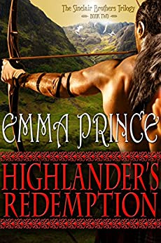 Highlander's Redemption (The Sinclair Brothers Trilogy, Book 2) by [Emma Prince]