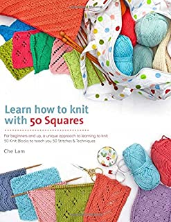 Learn How to Knit with 50 Squares: For Beginners and Up, a Unique Approach to Learning to Knit (Knit & Crochet Blocks & Squares)