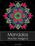 Libro de colorear para adultos: Mandalas Noche Mágica + BONO Gratuito De 60 Páginas De Mandalas...
