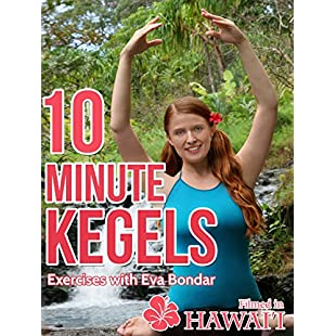 10 Minute Kegels - Exercises with Eva Bondar - Filmed in Hawaii