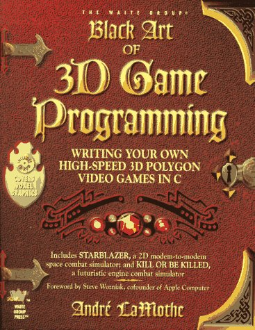 Black Art of 3D Game Programming, w. CD-ROM: Writing Your Own High-speed 3-D Polygon Video Games