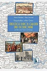 Des Doppeladlers wilder Osten: Streifzüge durch Galizien und die Bukowina und der erste Traum von Europa Gebundene Ausgabe