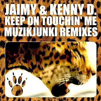 Keep On Touchin' Me