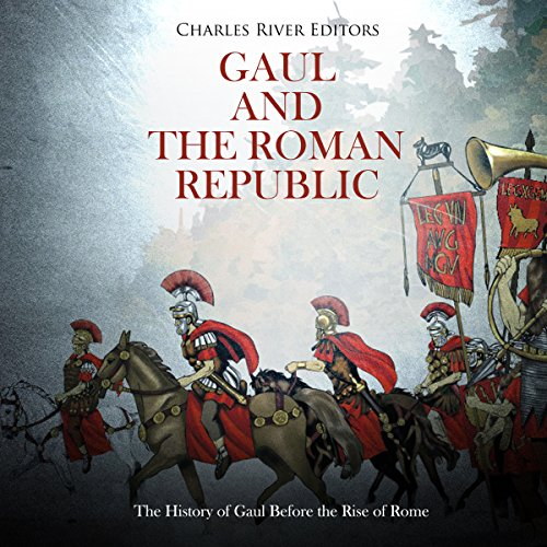 Gaul and the Roman Republic audiobook cover art