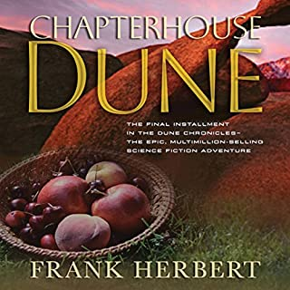 Chapterhouse Dune                   Written by:                                                                                                                                 Frank Herbert                               Narrated by:                                                                                                                                 Euan Morton,                                                                                        Katherine Kellgren,                                                                                        Scott Brick,                   and others                 Length: 16 hrs and 42 mins     24 ratings     Overall 4.5
