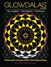 Glowdalas & More: An Adult Coloring Book of White and Black Background Mandalas and Pattern Designs for Relaxation and Stress Relief (White and Midnight Edition)