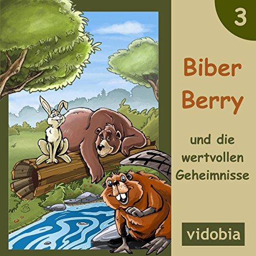 Biber Berry und die wertvollen Geheimnisse - 7 Gute-Nacht-Geschichten für Kinder Titelbild