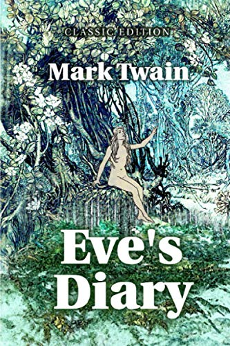 EVE'S DIARY: With Original illustrations